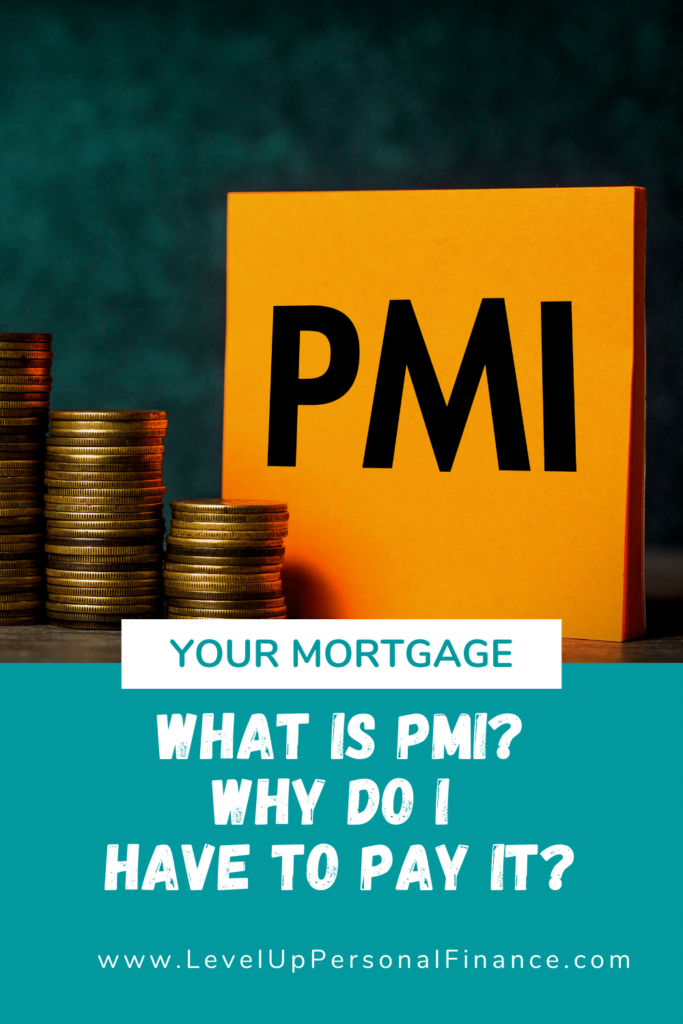 pinterest pin What Is PMI? Why Do I Have To Pay It On My Mortgage?