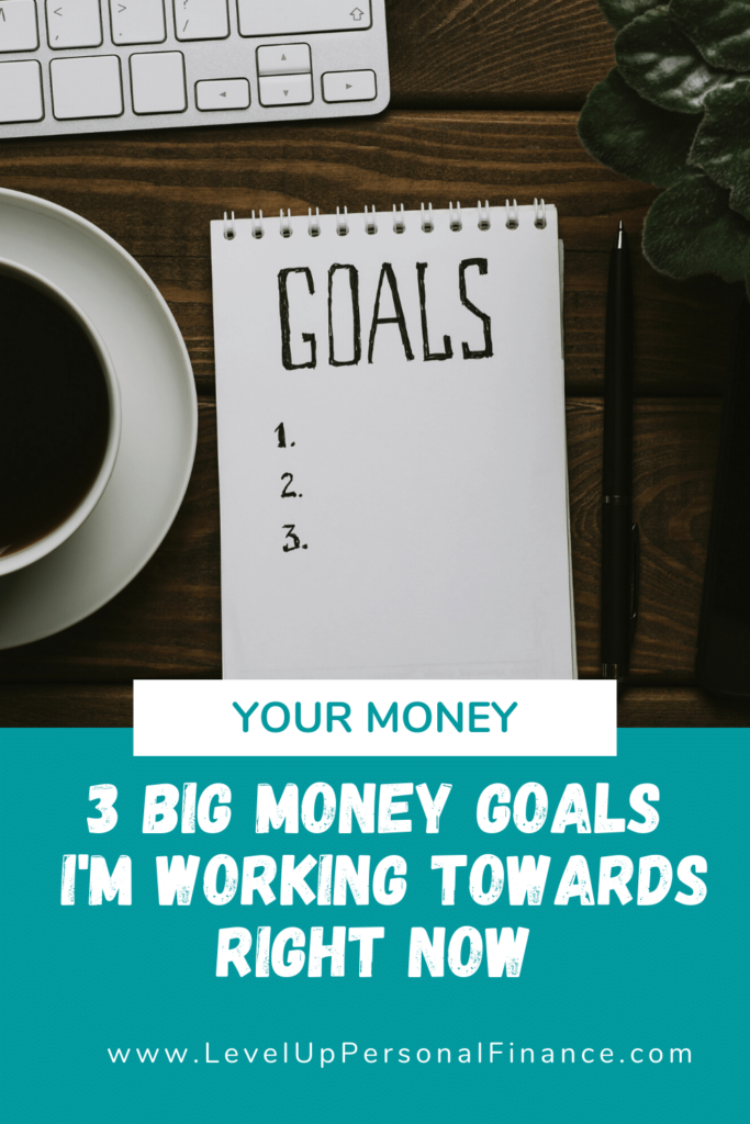 Pinterest Pin 3 Big Money Goals I'm Working Towards Right Now